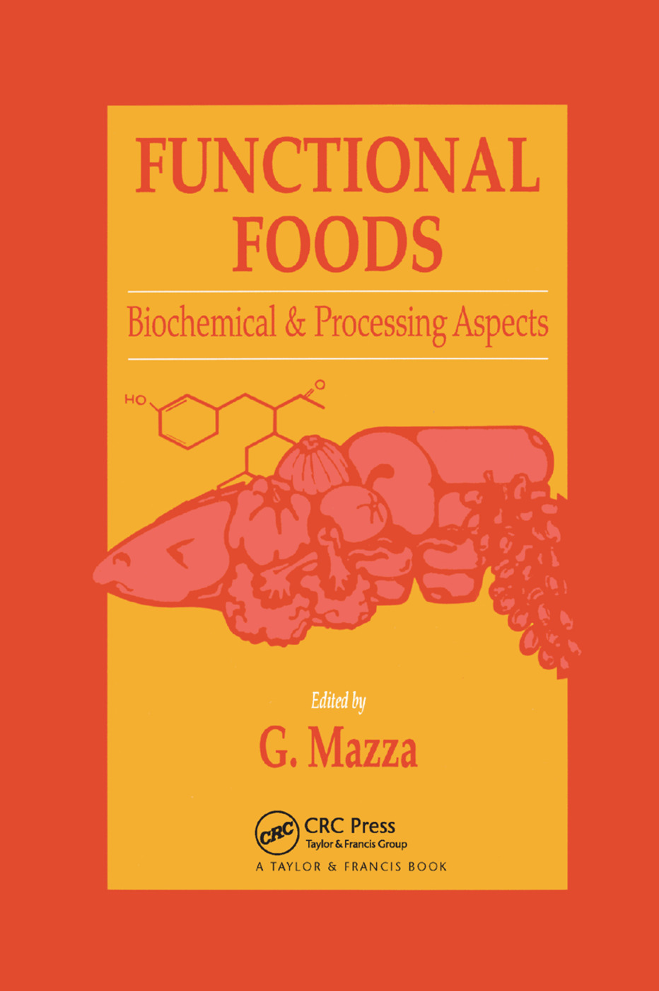 Functional Foods: Biochemical and Processing Aspects, Volume 1, 1st Edition (Paperback) book cover