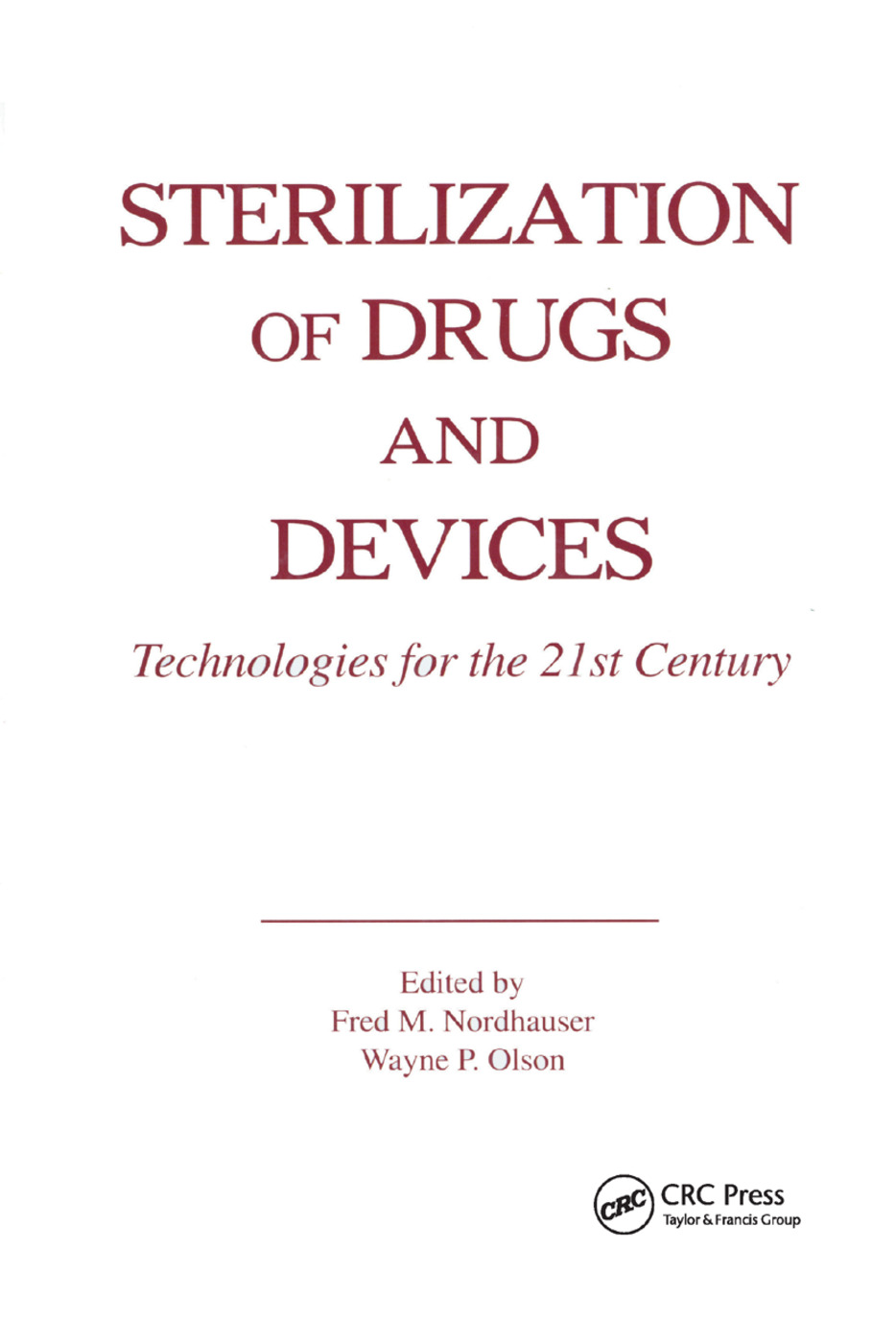 Sterilization of Drugs and Devices: Technologies for the 21st Century, 1st Edition (Paperback) book cover