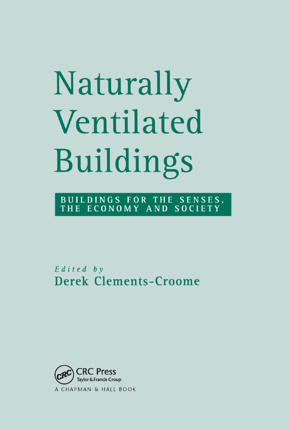 Naturally Ventilated Buildings: Building for the senses, the economy and society book cover