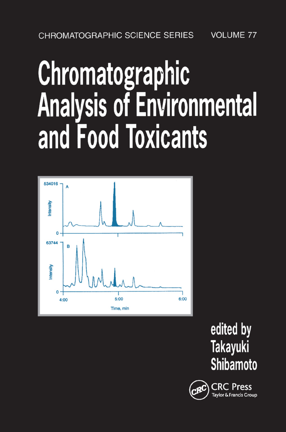 Chromatographic Analysis of Environmental and Food Toxicants: 1st Edition (Paperback) book cover