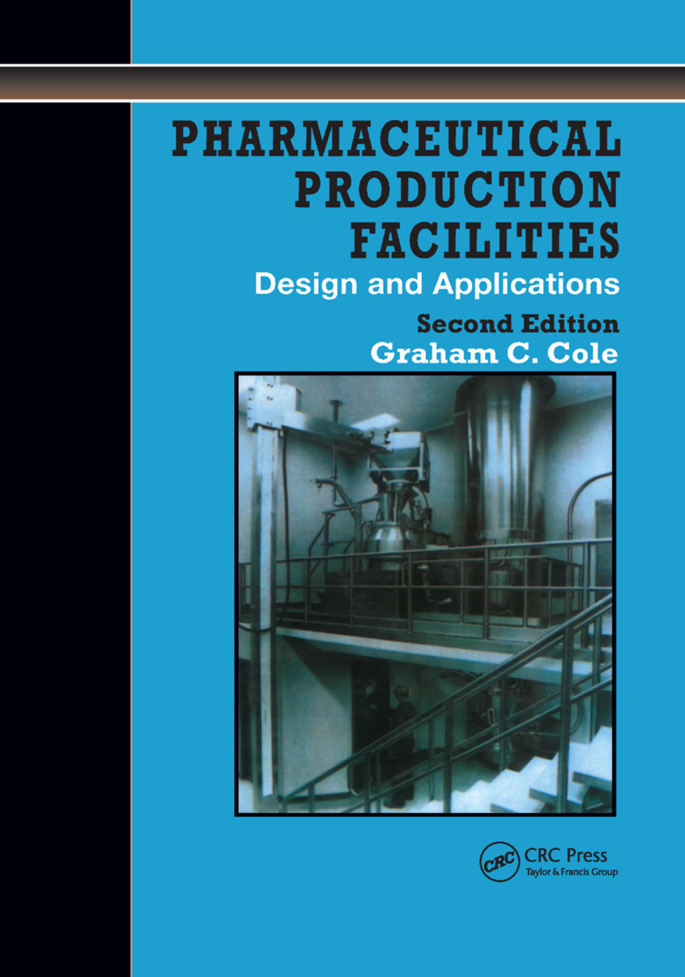 Pharmaceutical Production Facilities: Design and Applications: Design and Applications, 2nd Edition (Paperback) book cover