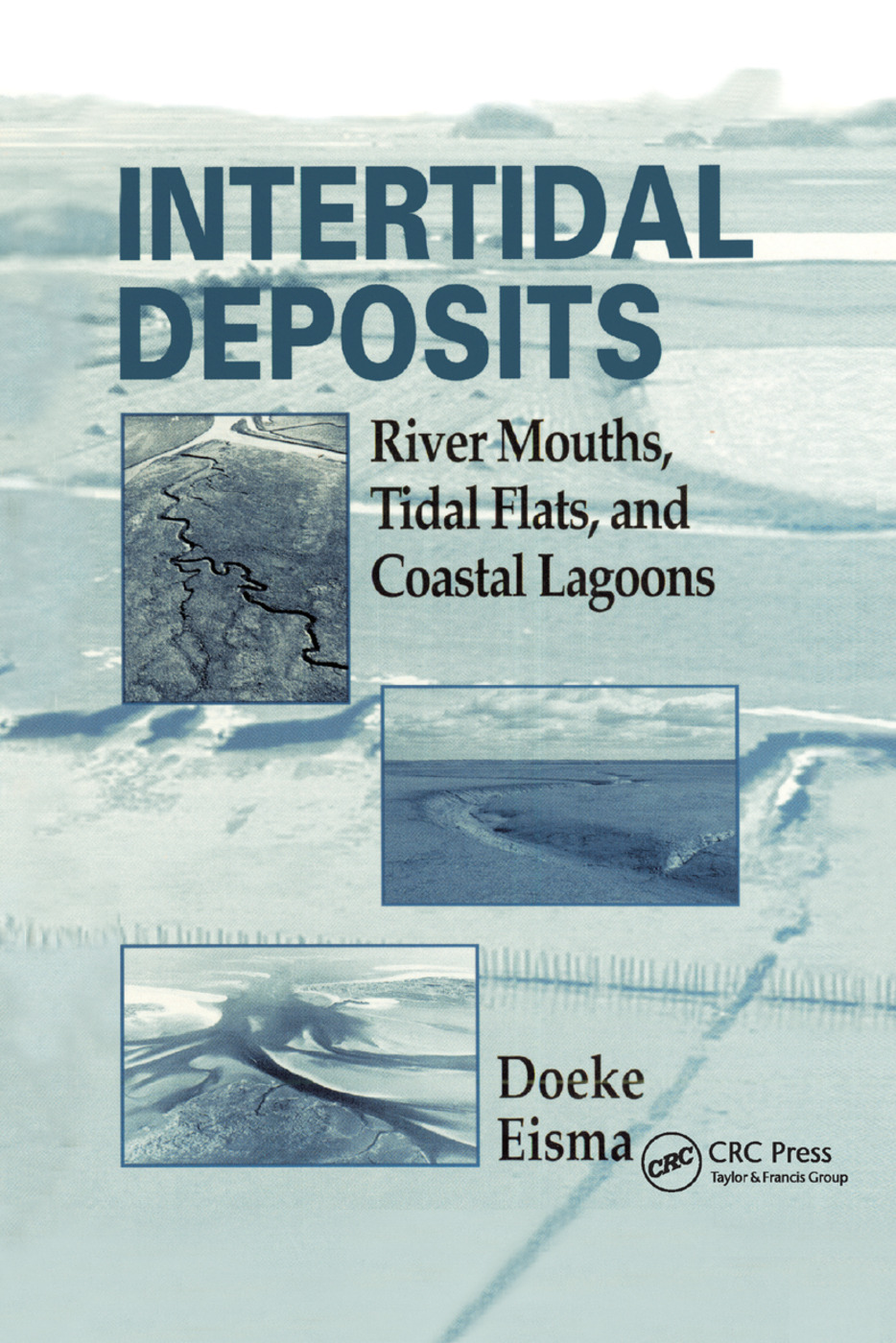 Intertidal Deposits: River Mouths, Tidal Flats, and Coastal Lagoons, 1st Edition (Paperback) book cover