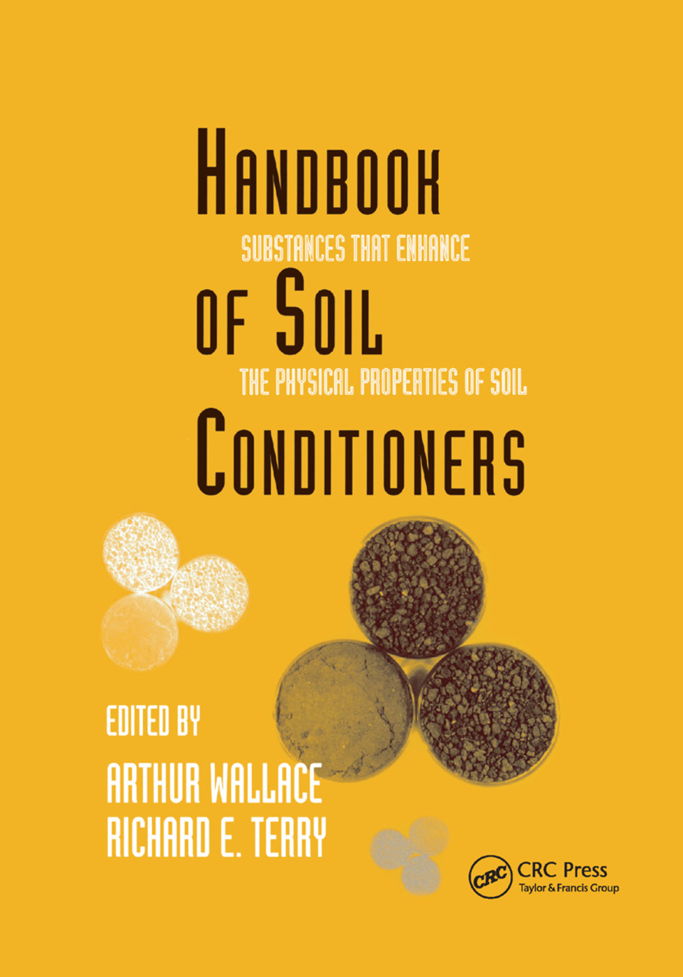 Handbook of Soil Conditioners: Substances That Enhance the Physical Properties of Soil: Substances That Enhance the Physical Properties of Soil, 1st Edition (Paperback) book cover