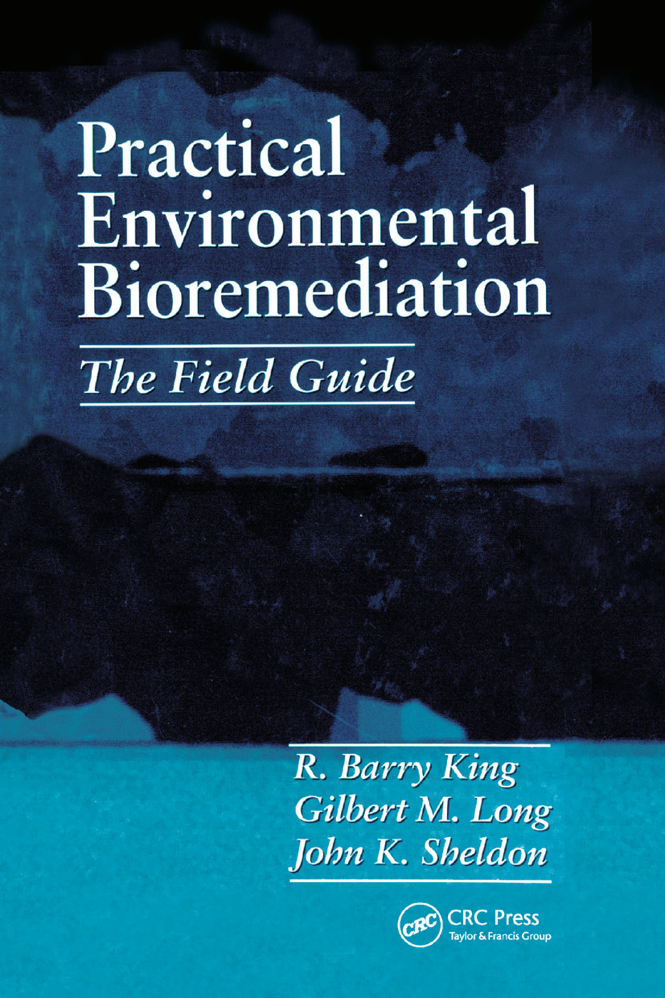 Practical Environmental Bioremediation: The Field Guide, Second Edition, 2nd Edition (Paperback) book cover