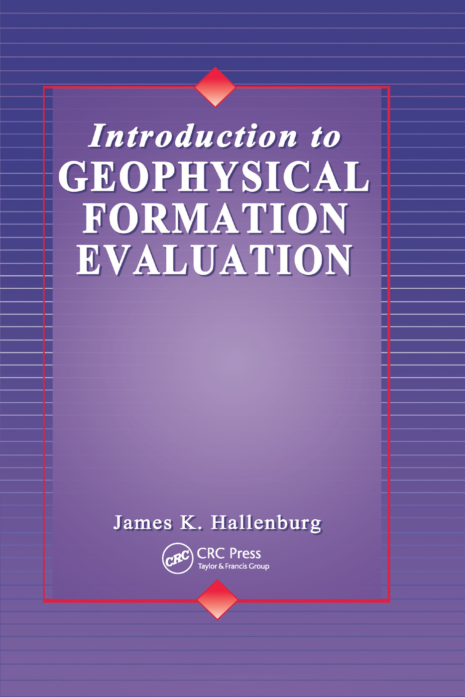Introduction to Geophysical Formation Evaluation: 1st Edition (Paperback) book cover