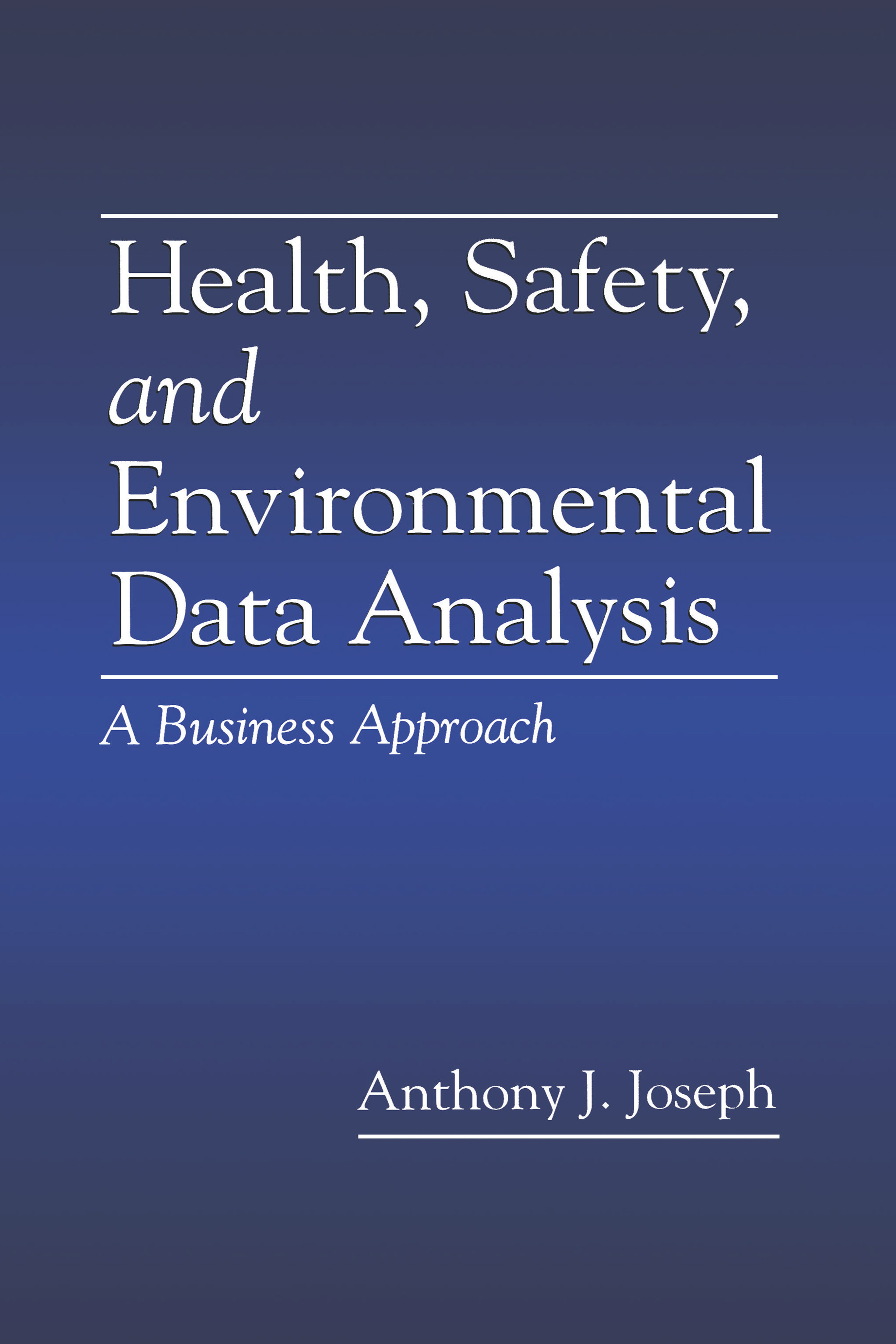 Health, Safety, and Environmental Data Analysis: A Business Approach, 1st Edition (Paperback) book cover