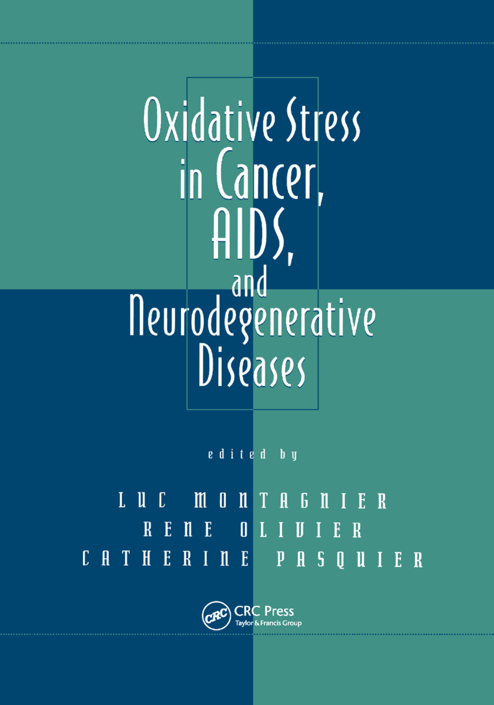 Oxidative Stress in Cancer, AIDS, and Neurodegenerative Diseases: 1st Edition (Paperback) book cover