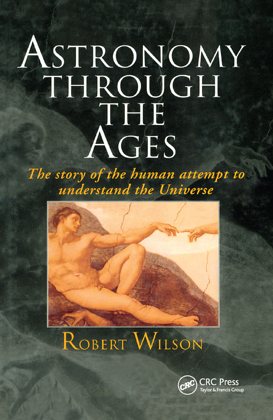 Astronomy Through the Ages: The Story Of The Human Attempt To Understand The Universe, 1st Edition (Paperback) book cover