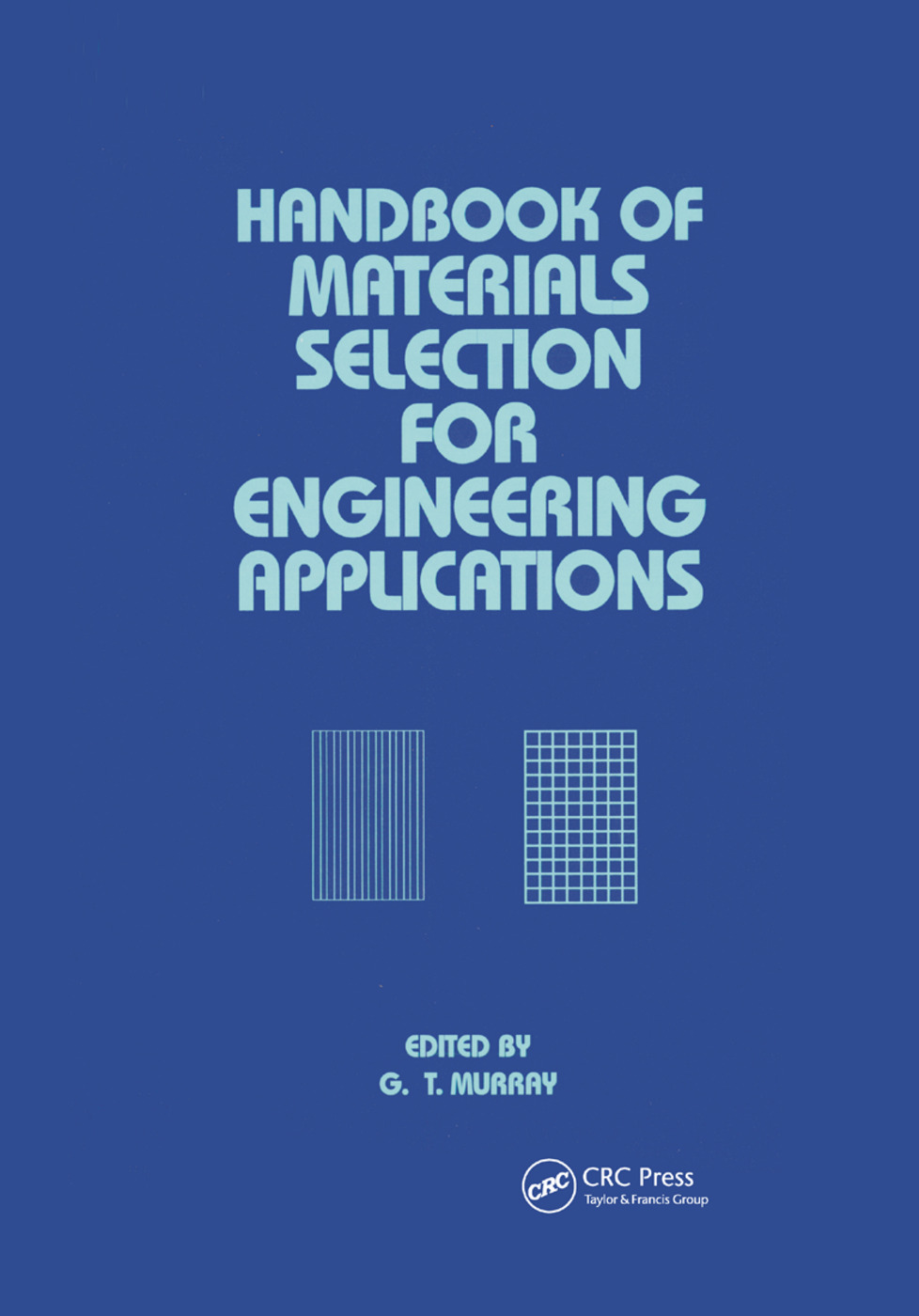 Handbook of Materials Selection for Engineering Applications: 1st Edition (Paperback) book cover