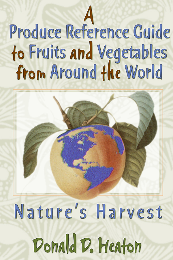 A Produce Reference Guide to Fruits and Vegetables from Around the World: Nature's Harvest, 1st Edition (Paperback) book cover