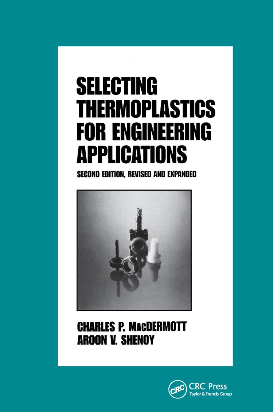 Selecting Thermoplastics for Engineering Applications, Second Edition,: 2nd Edition (Paperback) book cover