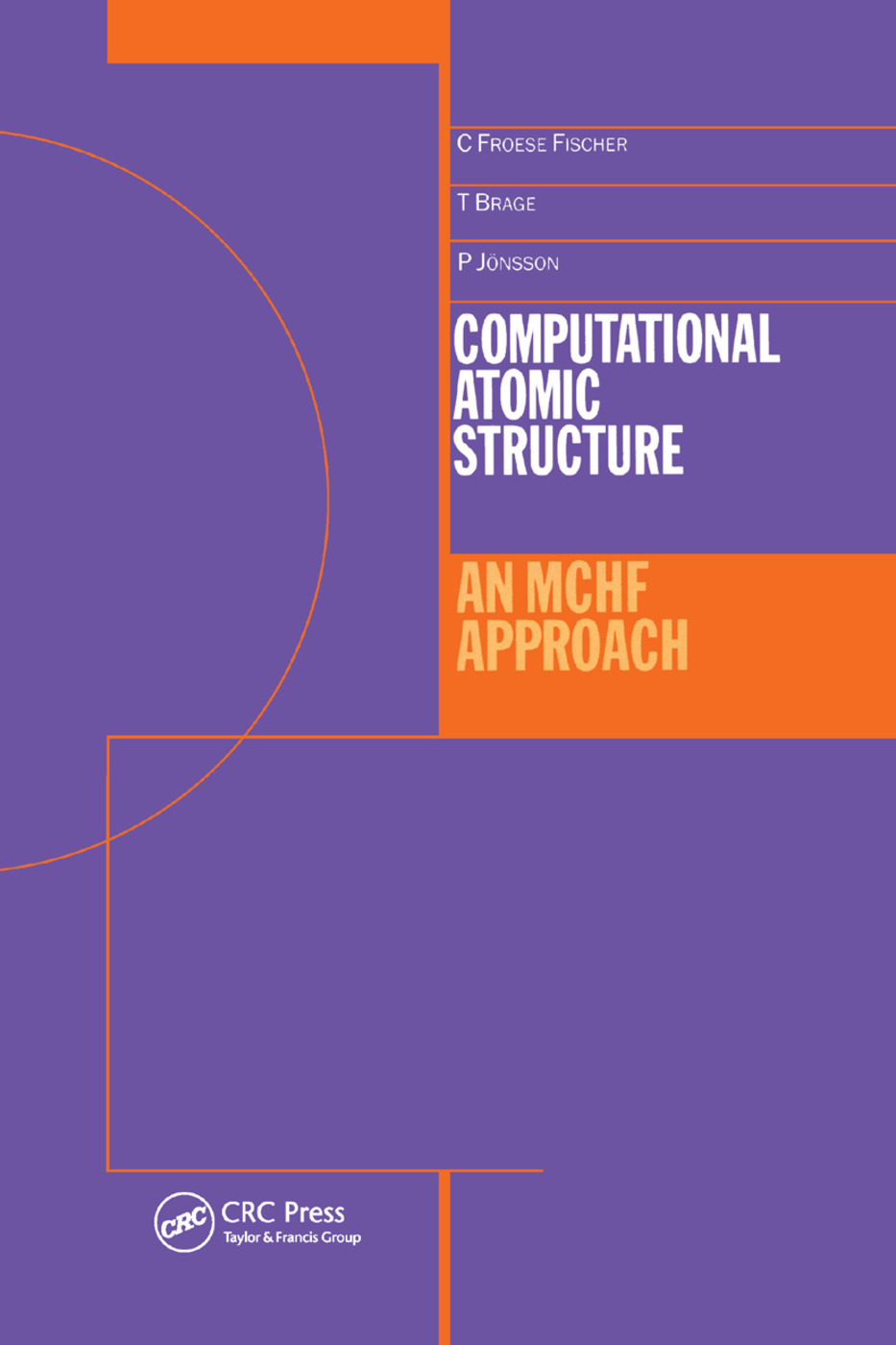 Computational Atomic Structure: An MCHF Approach, 1st Edition (Paperback) book cover