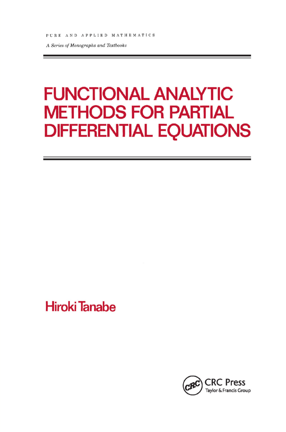 Functional Analytic Methods for Partial Differential Equations: 1st Edition (Paperback) book cover
