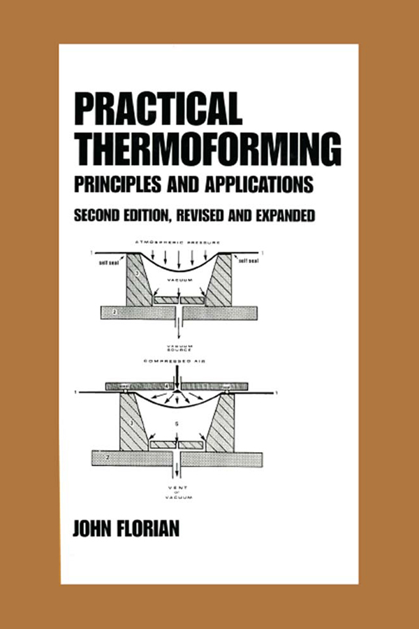 Practical Thermoforming: Principles and Applications: Second Edition,, 2nd Edition (Hardback) book cover