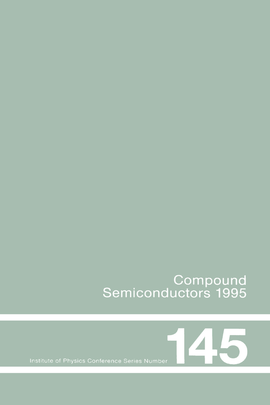 Compound Semiconductors 1995, Proceedings of the Twenty-Second INT Symposium on Compound Semiconductors held in Cheju Island, Korea, 28 August-2 September, 1995: 1st Edition (Paperback) book cover