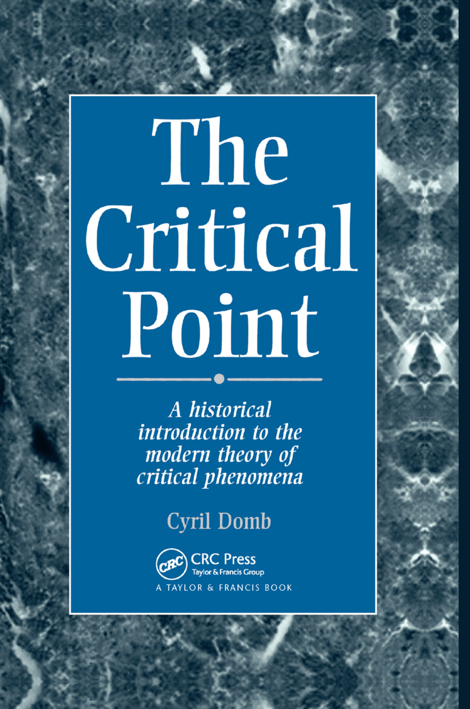 The Critical Point: A Historical Introduction To The Modern Theory Of Critical Phenomena, 1st Edition (Paperback) book cover