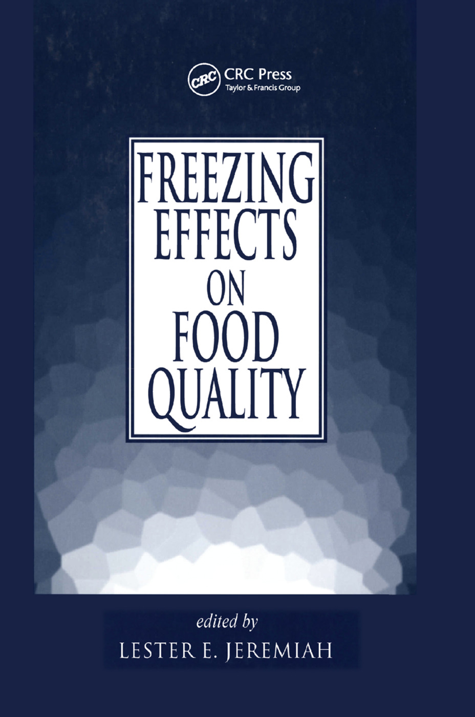 Freezing Effects on Food Quality: 1st Edition (Paperback) book cover