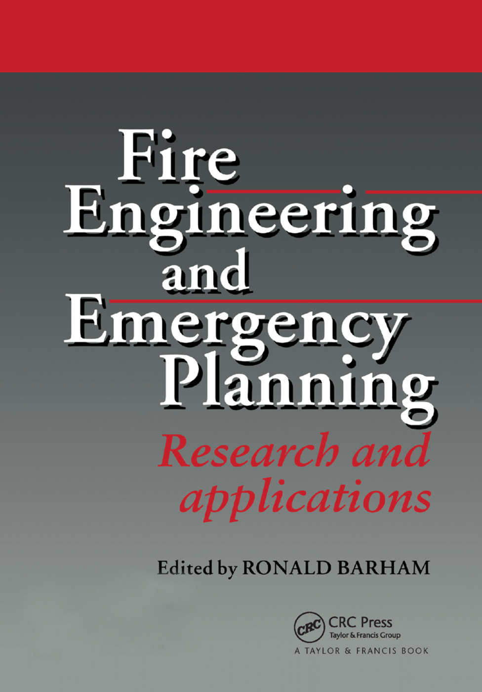 Fire Engineering and Emergency Planning: Research and applications book cover