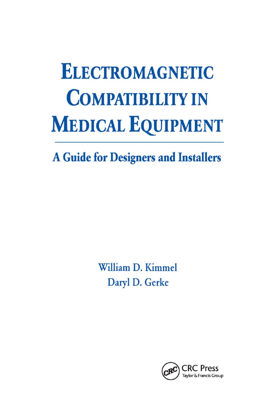 Electromagnetic Compatibility in Medical Equipment: A Guide for Designers and Installers, 1st Edition (Paperback) book cover