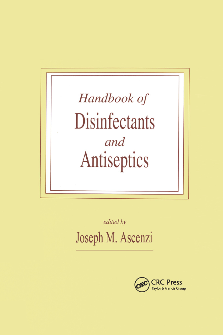 Handbook of Disinfectants and Antiseptics: 1st Edition (Paperback) book cover