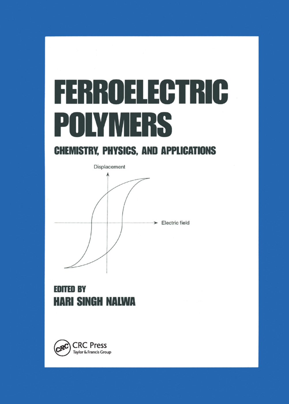 Ferroelectric Polymers: Chemistry: Physics, and Applications, 1st Edition (Paperback) book cover