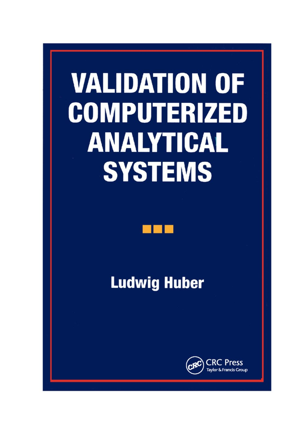 Validation of Computerized Analytical Systems: 1st Edition (Paperback) book cover