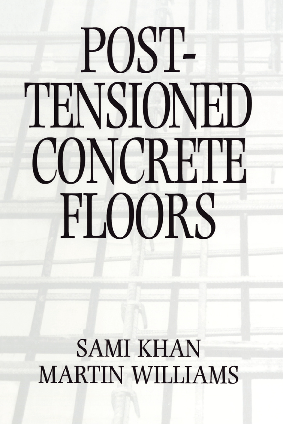 Post-Tensioned Concrete Floors: 1st Edition (Paperback) book cover