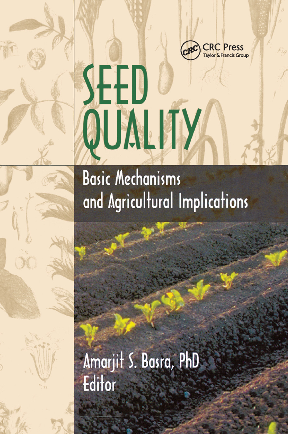Seed Quality: Basic Mechanisms and Agricultural Implications, 1st Edition (Paperback) book cover