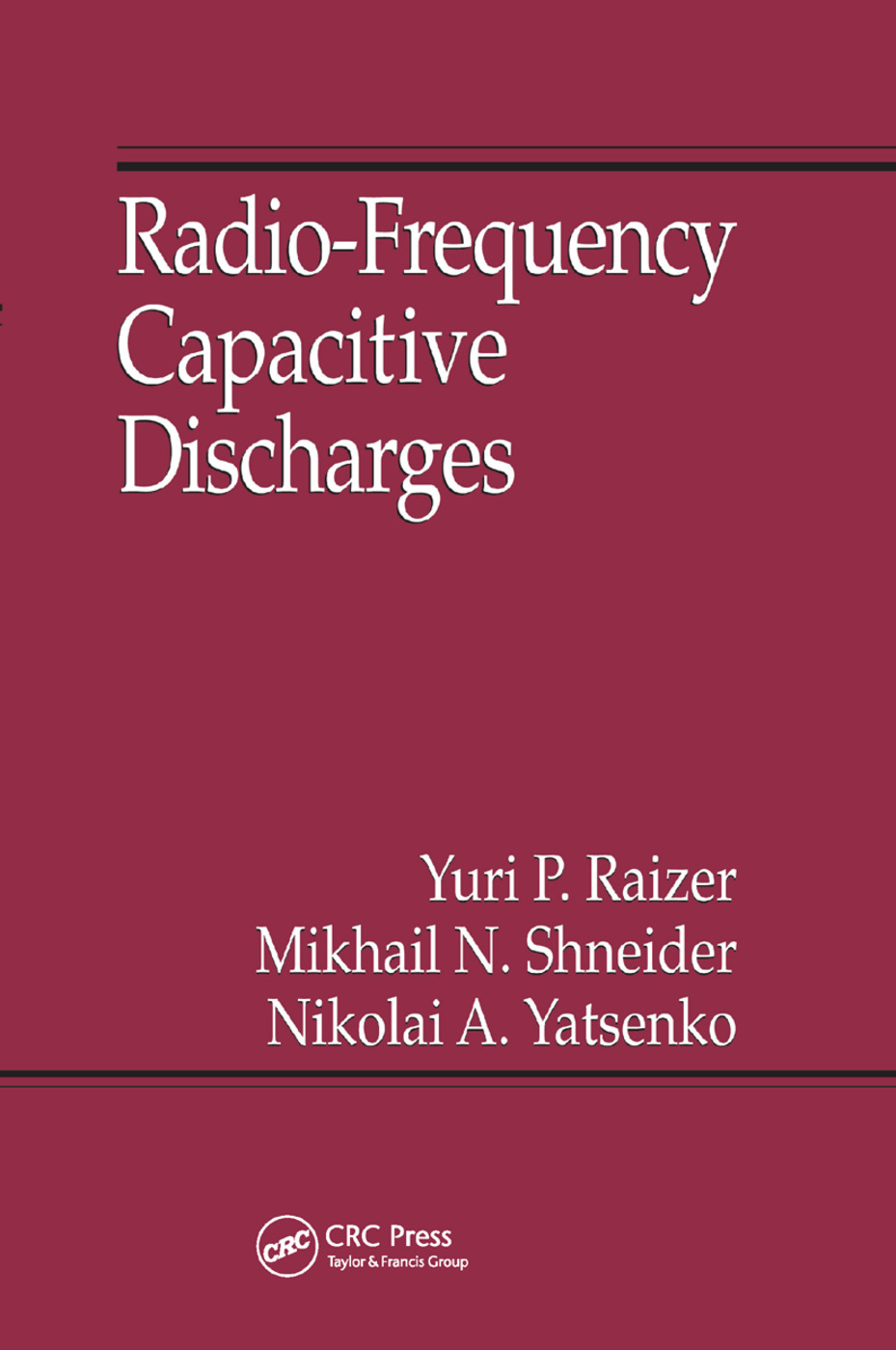Radio-Frequency Capacitive Discharges: 1st Edition (Paperback) book cover