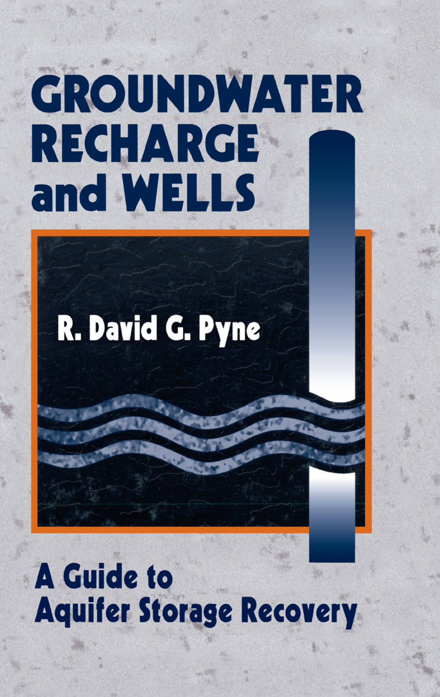 Groundwater Recharge and Wells: A Guide to Aquifer Storage Recovery, 1st Edition (Paperback) book cover