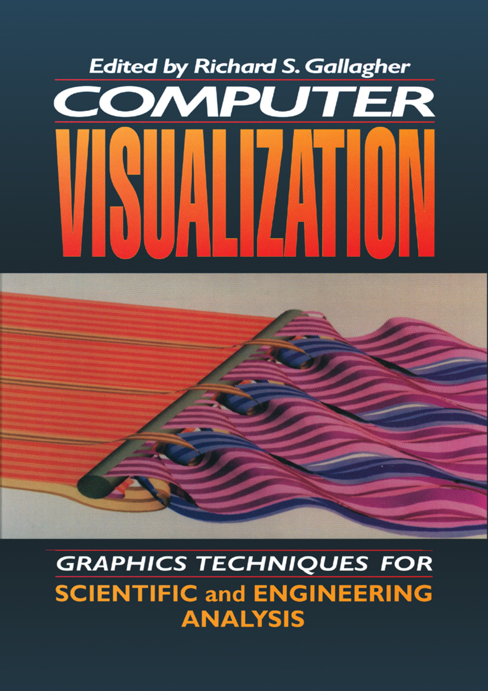 Computer Visualization: Graphics Techniques for Engineering and Scientific Analysis, 1st Edition (Paperback) book cover