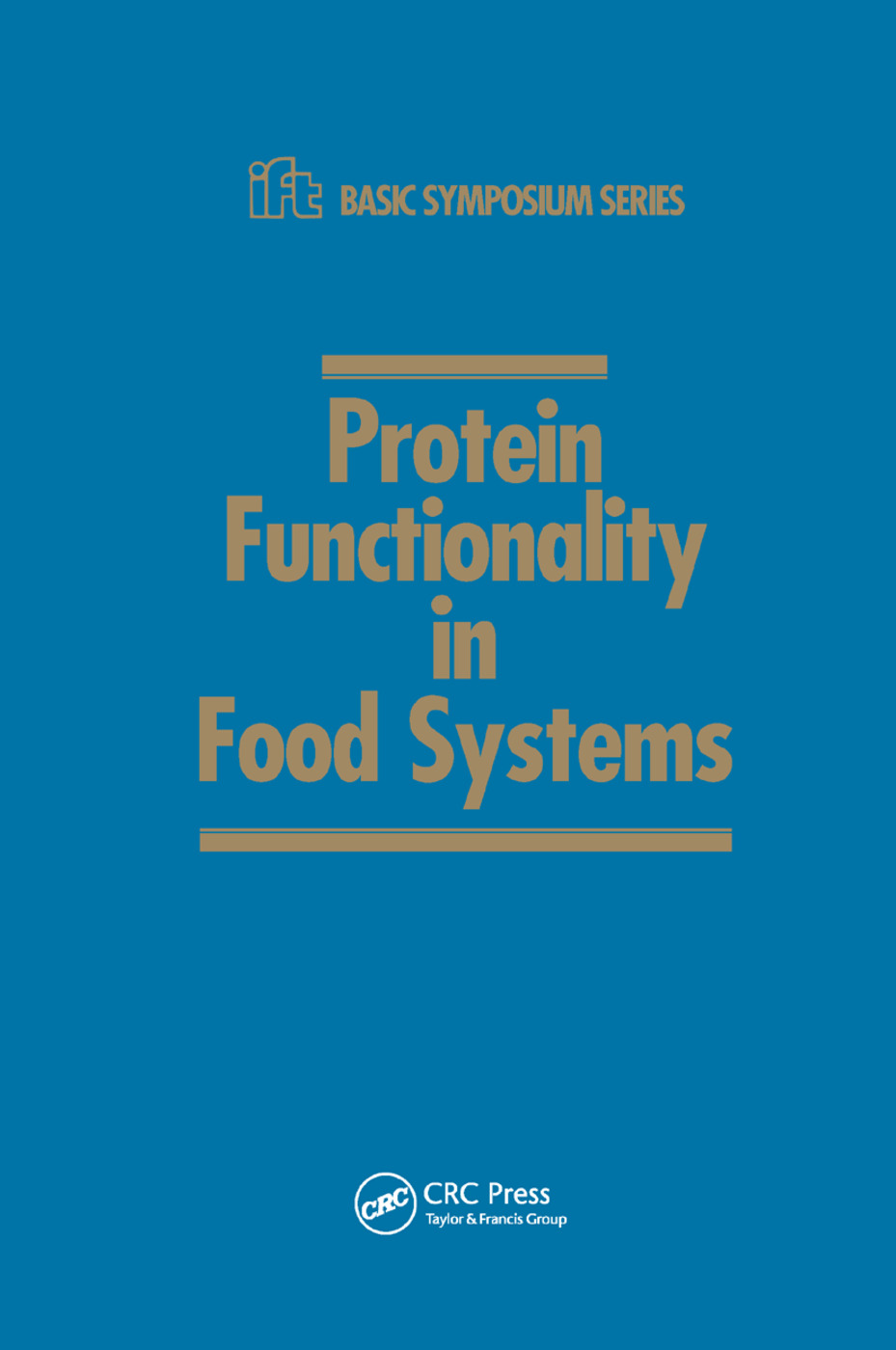 Protein Functionality in Food Systems: 1st Edition (Paperback) book cover