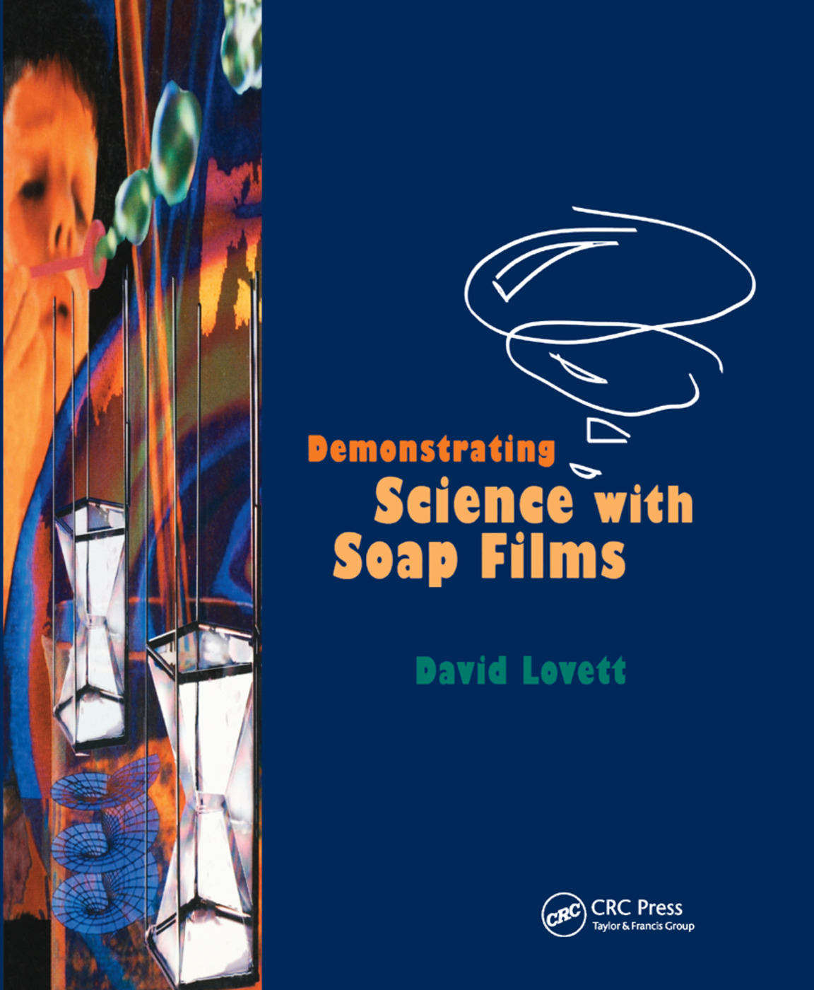 Demonstrating Science with Soap Films: 1st Edition (Paperback) book cover