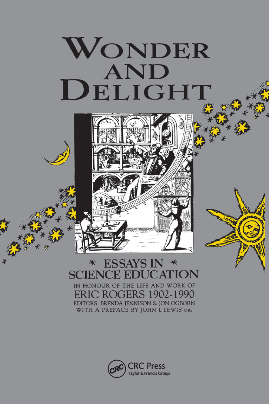 Wonder and Delight: Essays in Science Education in honour of the life and work of Eric Rogers 1902-1990, 1st Edition (Paperback) book cover