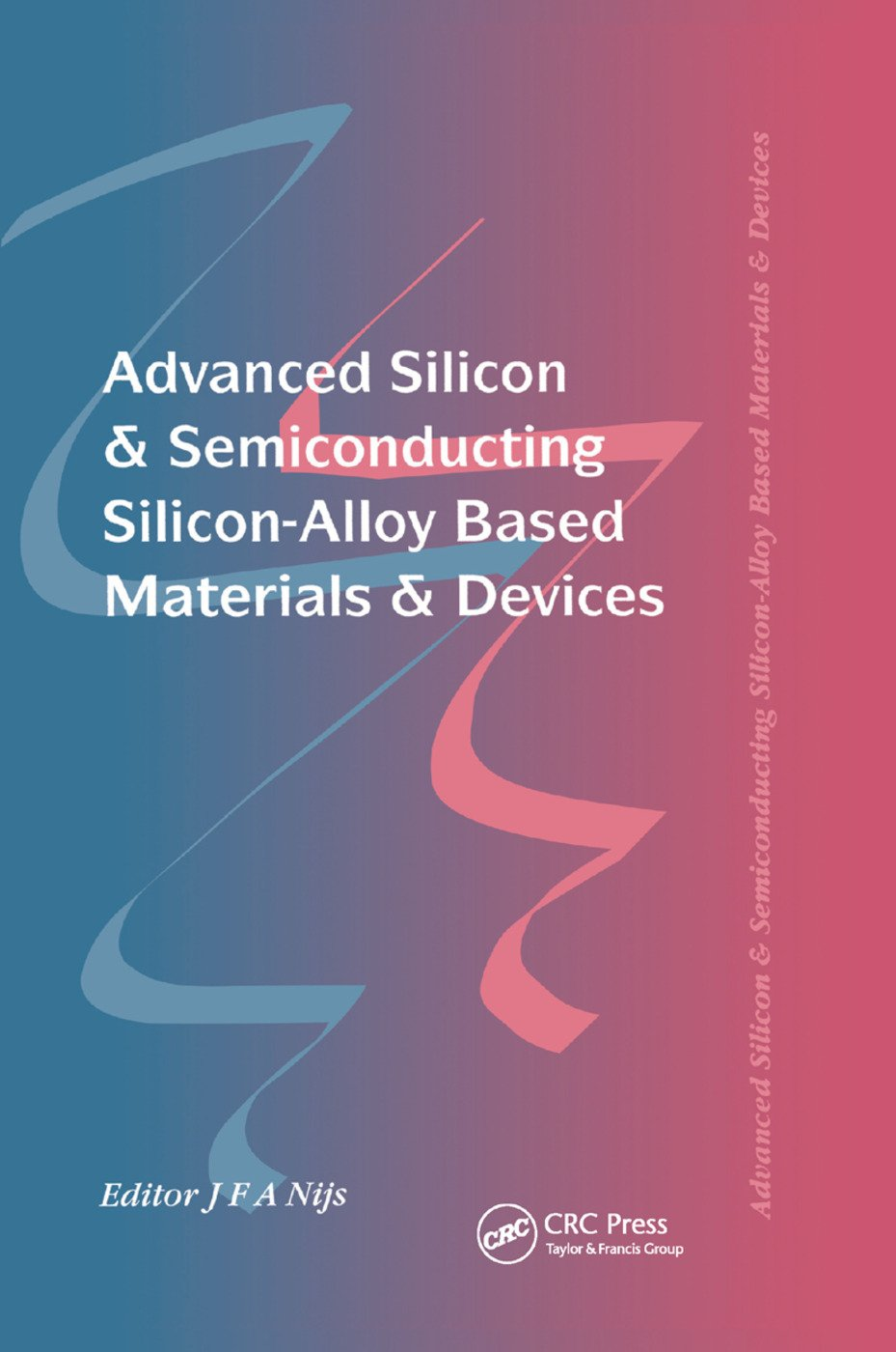 Advanced Silicon & Semiconducting Silicon-Alloy Based Materials & Devices: 1st Edition (Paperback) book cover