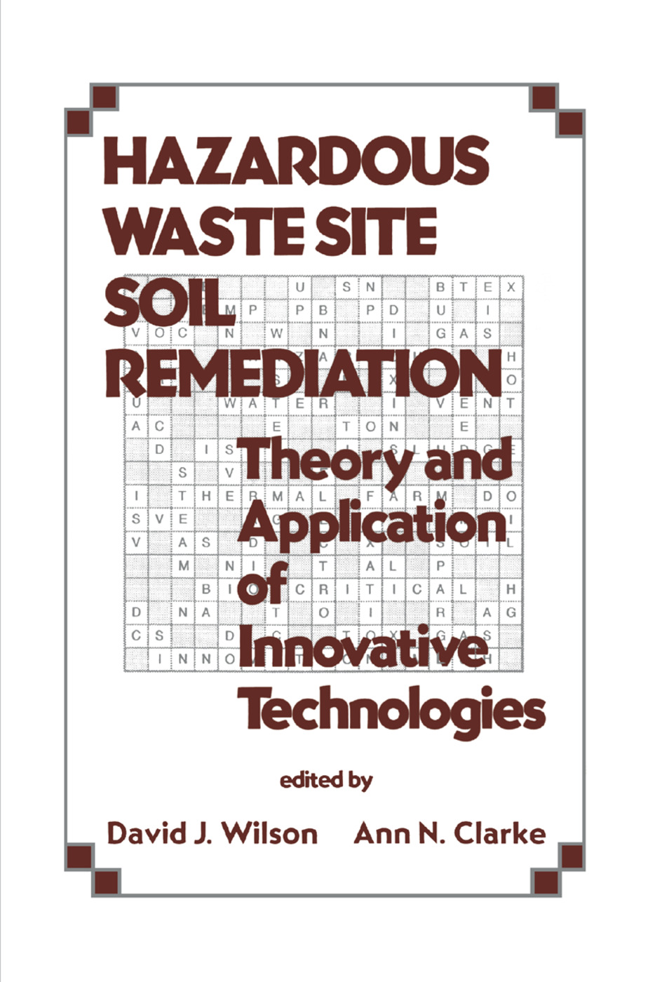 Hazardous Waste Site Soil Remediation: Theory and Application of Innovative Technologies, 1st Edition (Paperback) book cover