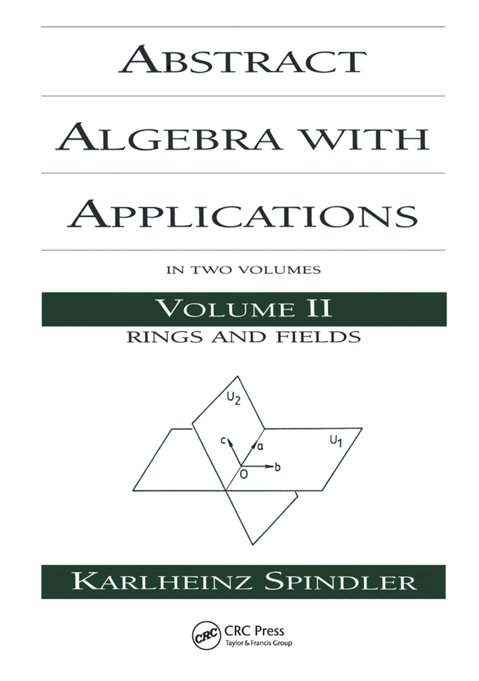 Abstract Algebra with Applications: Volume 2: Rings and Fields, 1st Edition (Paperback) book cover