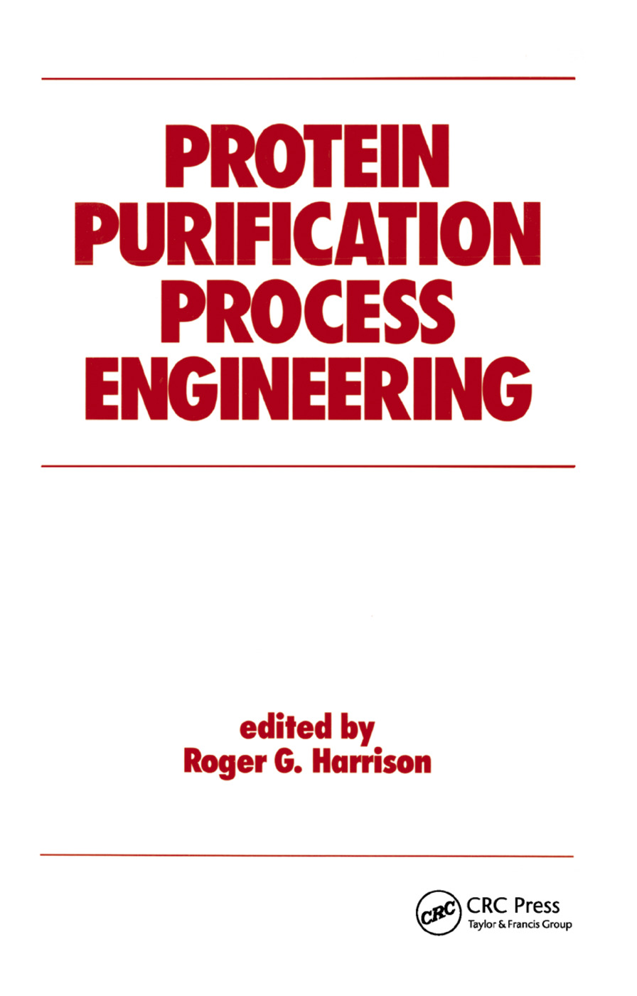 Protein Purification Process Engineering: 1st Edition (Paperback) book cover
