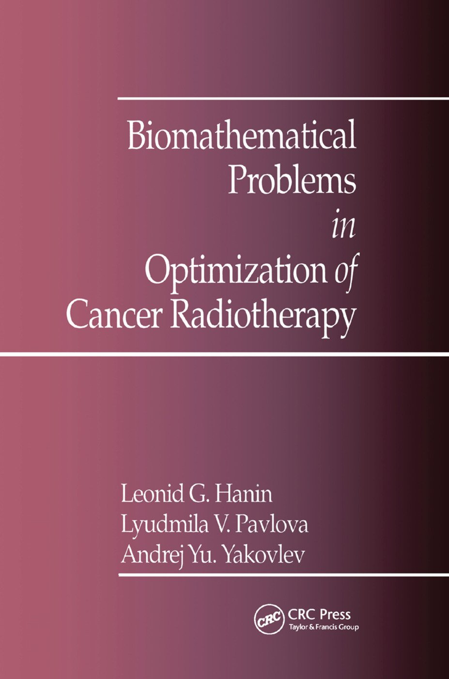 Biomathematical Problems in Optimization of Cancer Radiotherapy: 1st Edition (Paperback) book cover