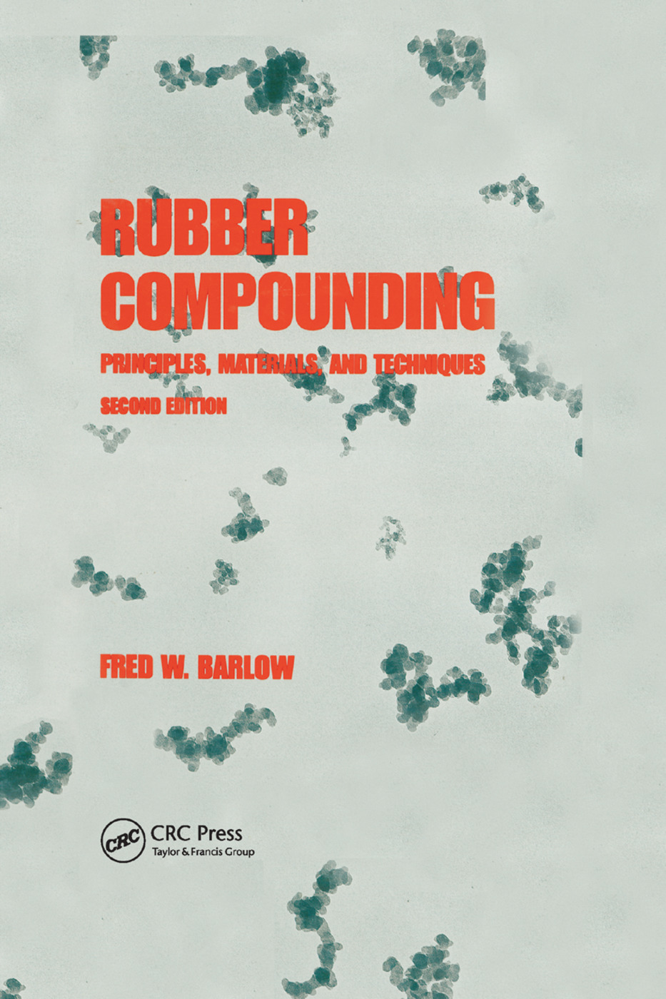 Rubber Compounding: Principles: Materials, and Techniques, Second Edition, 2nd Edition (Paperback) book cover