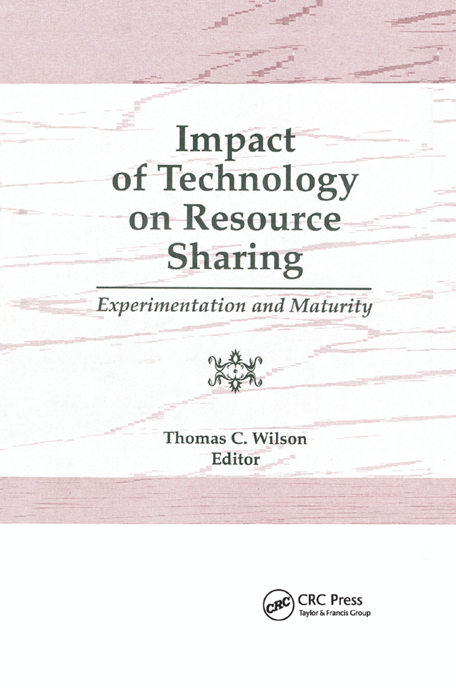 Impact of Technology on Resource Sharing: Experimentation and Maturity, 1st Edition (Paperback) book cover