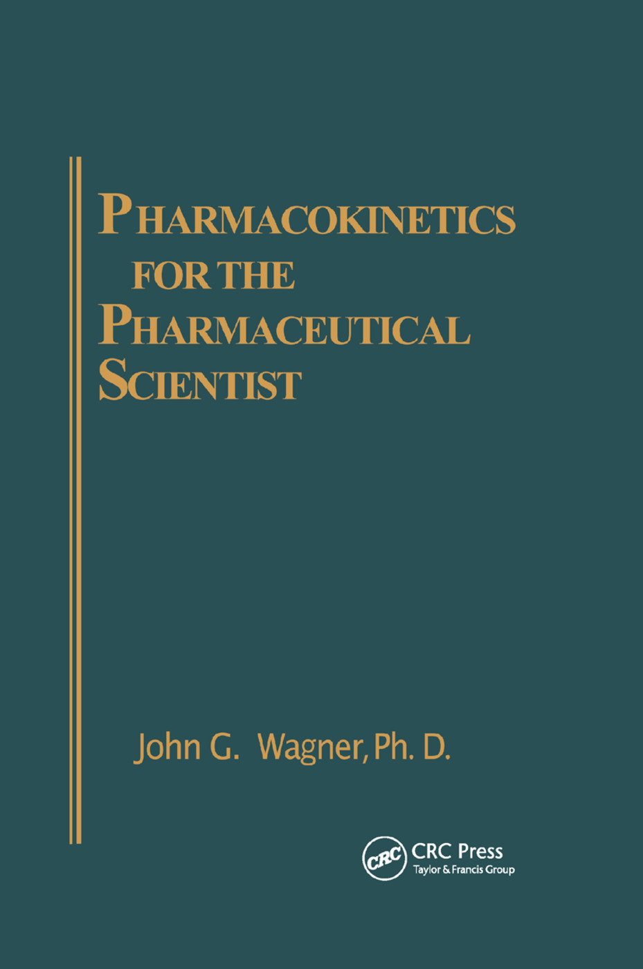 Pharmacokinetics for the Pharmaceutical Scientist: 1st Edition (Paperback) book cover