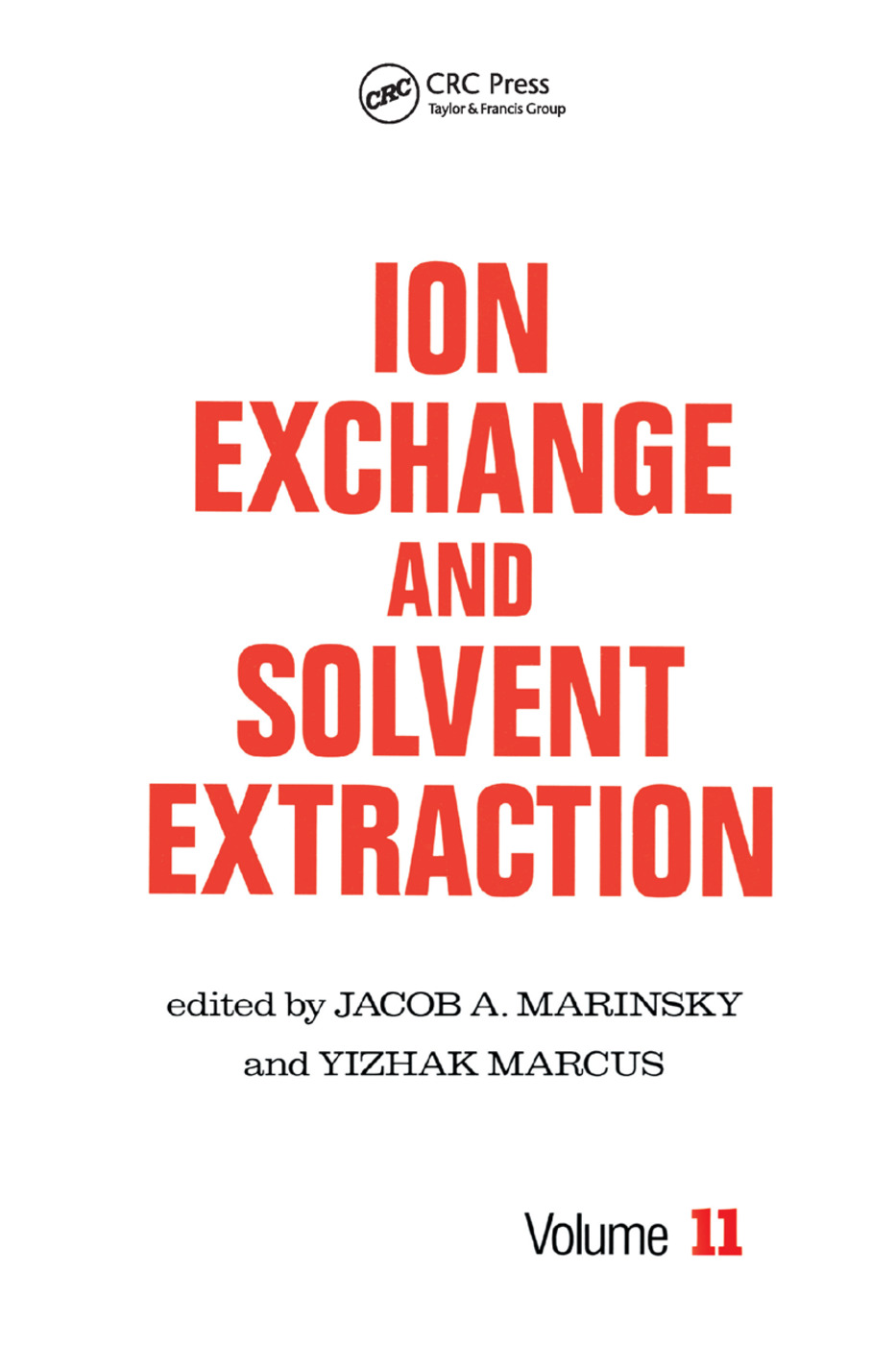 Ion Exchange and Solvent Extraction: A Series of Advances, Volume 11, 1st Edition (Paperback) book cover
