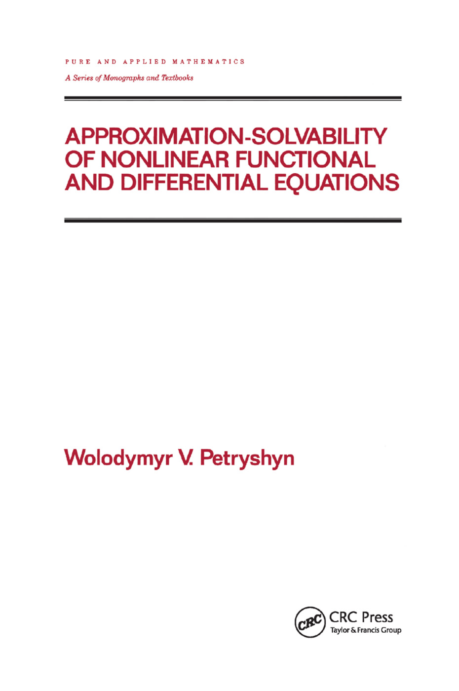 Approximation-solvability of Nonlinear Functional and Differential Equations: 1st Edition (Paperback) book cover