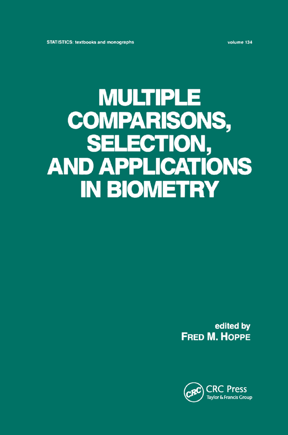 Multiple Comparisons, Selection and Applications in Biometry: 1st Edition (Paperback) book cover
