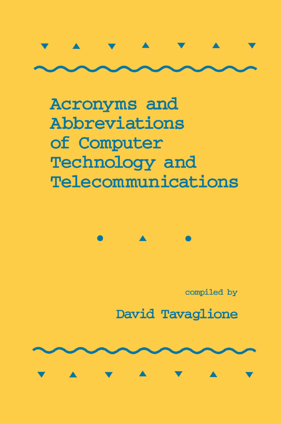 Acronyms and Abbreviations of Computer Technology and Telecommunications: 1st Edition (Paperback) book cover