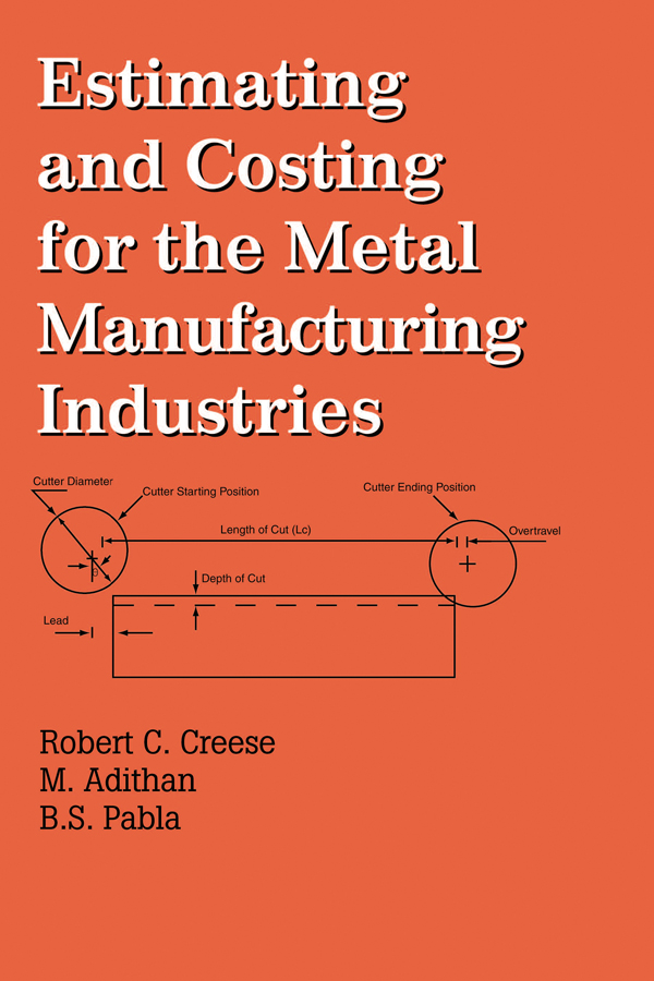 Estimating and Costing for the Metal Manufacturing Industries: 1st Edition (Hardback) book cover