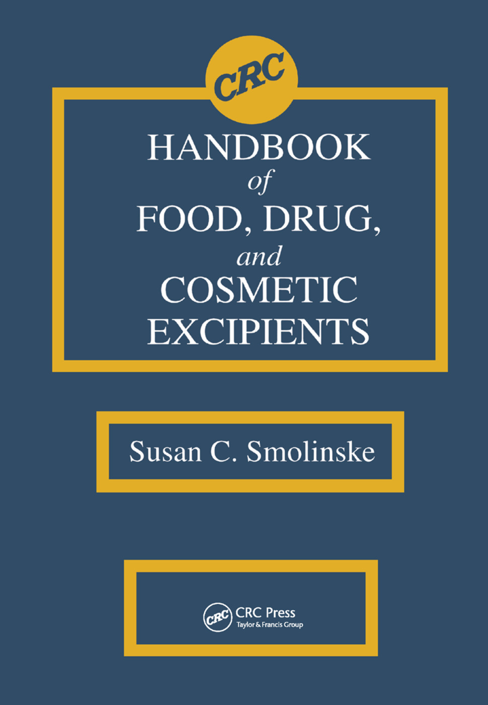 CRC Handbook of Food, Drug, and Cosmetic Excipients: 1st Edition (Paperback) book cover