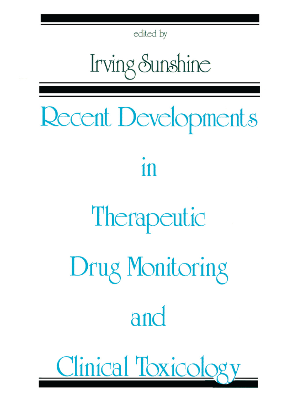 Recent Developments in Therapeutic Drug Monitoring and Clinical Toxicology: 1st Edition (Paperback) book cover