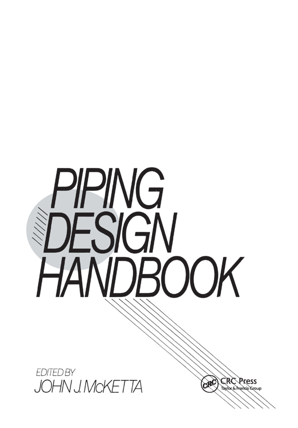 Piping Design Handbook: 1st Edition (Paperback) book cover